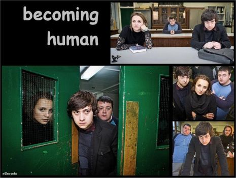 Becoming Human by nancywho