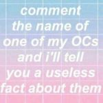 Random OC Facts OPEN! (Comment!) by TheWhovianHalfling