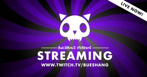 Twitch Streaming LIVE by Bueshang