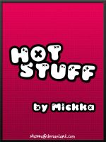 Hot Stuff by Mickka
