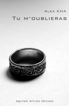 Tu m'oublieras -cover- by Aspirant-Artiste