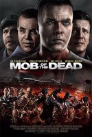 Mob of the Dead Movie Poster by vampiresrock17