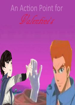 An Action Point for Valentine's coverart by TheIkranRider77
