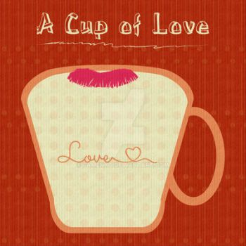 Cup of love by fAmEnXt