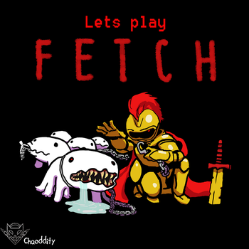 F E T C H by chaoddity
