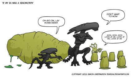 If My Ex Was A Xenomorph by deadcal