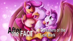 After the Fact: Crusaders of the Lost Mark by MLP-Silver-Quill