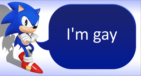 Sanic Sez that he's G A Y by SonrielDreeee