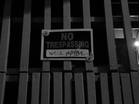 No Trespassing.... by MoreThanNothing