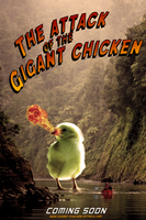 ATTACK OF THE GIGANT CHICKEN by SanchoPancho