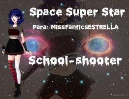 Space Super Star by School-shooter by School-shooter
