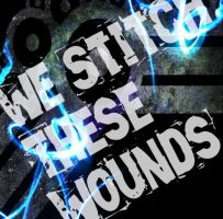 We Stitch These Wounds by Fallen-Angel-KL