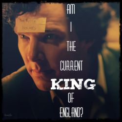 Am I the current King of England? (Sherlock) by TheConDar