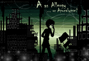 A as Allergy ...or Apocalypse? by ShesterenkA