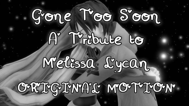 [MMD X MyStreet] Gone Too Soon | Melissa Tribute by Pink09YT
