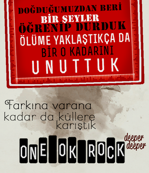 ONE OK ROCK - Deeper Deeper ALINTI by mervegk