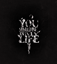 You Should Be In My Life by Lexileus