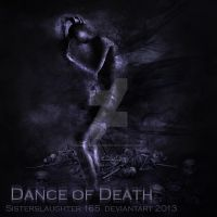Dance of Death by Sisterslaughter165