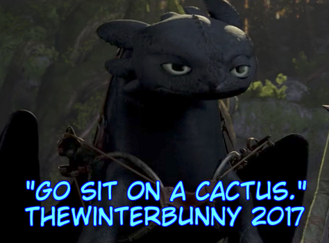 Go Sit On A Cactus - TWB Meme 2017 by TheWinterBunny