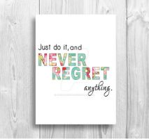 Just Do it and Never Regret Anything by Thelildesigns