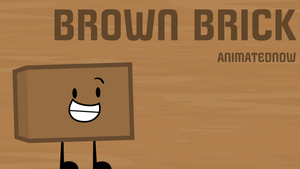 Object Commissions #14: Brown Brick by FusionAnimations117