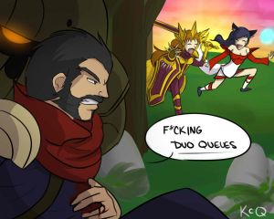 League of Legends- F*cking Duo Queues by KittyConQueso
