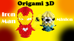 Origami 3D Iron Man and Minions - Video by IDEAndo-art