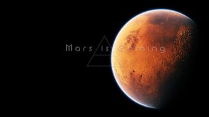 Mars is coming 1080p by maximumsohan