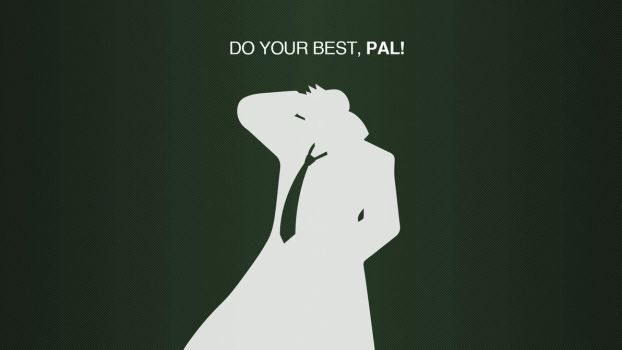 Do you best, PAL! wallpaper by sirarles