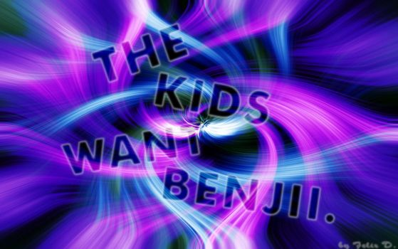 THE KIDS WANT BENJII by benjii6077