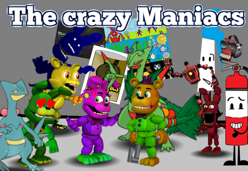 The Crazy Maniacs YOU CAN JOIN!ITS A SERIES!!!!!!! by EpicKC01Gamer