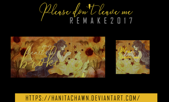 Remake Please don t leave me by Hanitachawn