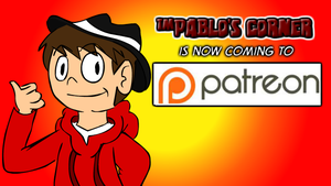 Pablo's Corner is coming to Patreon! by Pablos-Corner