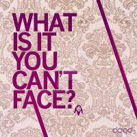 what is it you can't face? by gingernutz