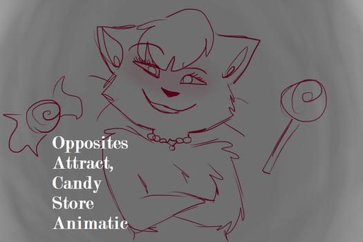 Opposites Attract CandyStore Animatic(Link Below!) by Raven-Blade-Kitty