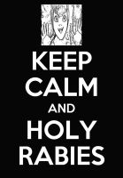 Keep Calm and Holy Rabies! by Bambrixbam