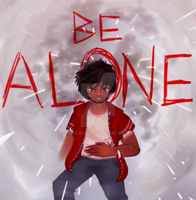 (Never) Be Alone by Remishu