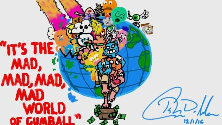 It's The Mad, Mad, Mad, Mad World of Gumball by TateDGibbs