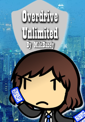 NaNoWriMo 2017 Novel: Overdrive Unlimited by MikiBandy