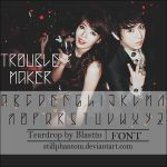 Trouble maker   Font by StillPhantom