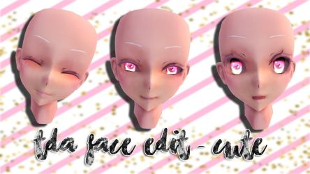 [MMD] TDA Face Texture Edit -  !Cute!  |DL !| by Mlle-Emiko