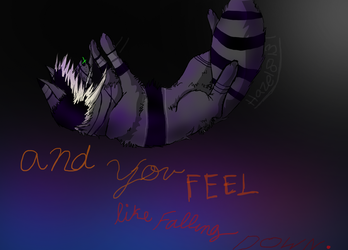 and you feel like falling down... by Hazel8131