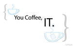 You Coffee, IT. by ColdDevil