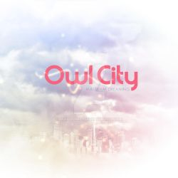 Owl City - Maybe I'm Dreaming by mrbooms