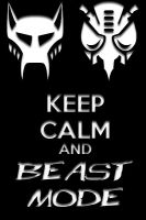 Keep Calm and BEAST MODE by The-Xorcyst