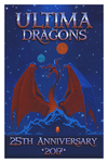 Ultima Dragons 25th Anniversary Poster by dloubet