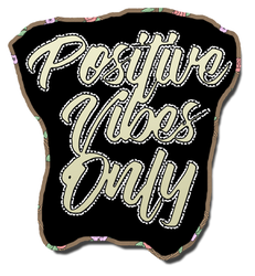 Positive Vibes Only by carnine9
