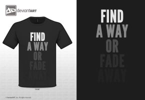 Find A Way or Fade Away by WRDBNR