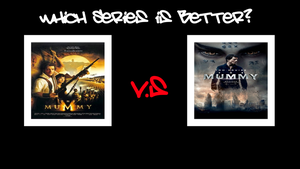 Which is Better - The Mummy 1999 or The Mummy 2017 by MarioFanProductions