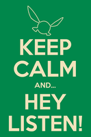 Keep Calm and HEY LISTEN! by j-m-k-u-m